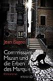 Commissaire Mazan und die Erben des Marquis: Kriminalroman (Ein Fall für Commissaire Mazan, Band 1)