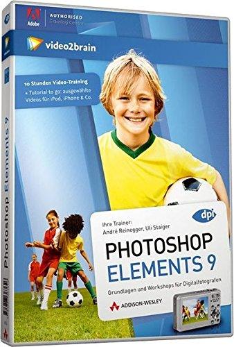 Photoshop Elements 9. Grundlagen und Workshop für Digitalfotografen (AW Videotraining Grafik/Fotografie)