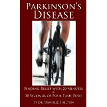 Parkinson's Disease: Finding Relief with 20 Minutes & 30 Seconds of Push-Push-Push