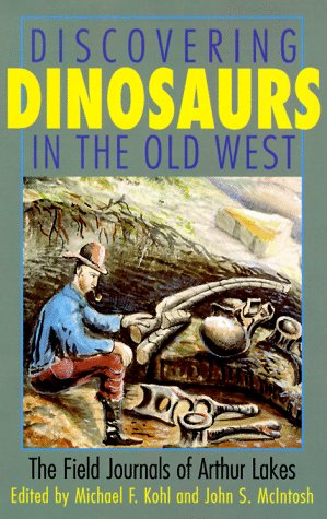 Discovering Dinosaurs in the Old West: The Field Journals of Arthur Lakes (Meat Science Journal)