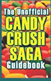 The Unofficial Candy Crush Saga Guidebook, Rosewood Guides, 1494987279
