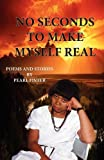 No Seconds to Make Myself Real, Pearl Fisher, 096460714X