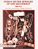 Indian Silver Jewelry of the Southwest, Larry Frank and Millard J. Holbrook, 0887402267