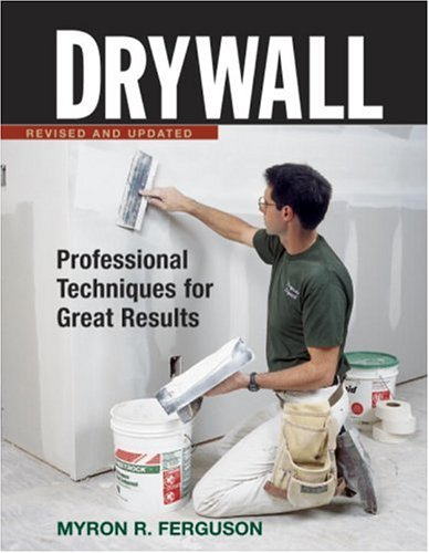 Drywall: Professional Techniques for Great Results by Taunton