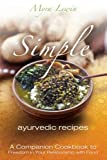 Simple Ayurvedic Recipes, Myra Lewin, 1466299363