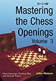 Mastering The Chess Openings, Volume 3-John Watson