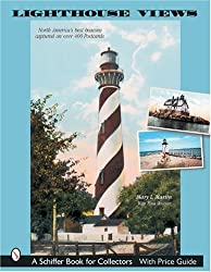 Lighthouse Views: The United States Best Beacons, As Captured On Over 400 Postcards (Schiffer Book for Collectors)