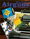 Blue Book of Airguns, Robert D. Beeman and John Allen, 1886768382