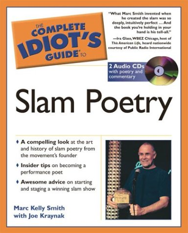 The Complete Idiot's Guide to Slam Poetry