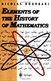 Elements of the History of Mathematics, Bourbaki, Nicolas, 3540647678