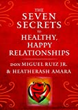 img - for The Seven Secrets to Healthy, Happy Relationships book / textbook / text book