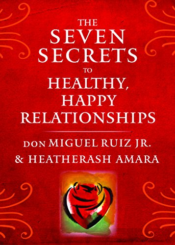 The Seven Secrets to Healthy, Happy Relationships - 512ELIyCyXL