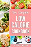 Low Calorie Cookbook: Low Calories Recipes Diet Cookbook Diet Plan Weight Loss Easy Tasty Delicious Meals: Low Calorie Food Recipes Snacks Cookbooks ... Low Calorie Cookbooks Low Calorie Chips Low)