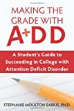 Making the Grade with ADD, Stephanie Moulton Sarkis, 1572245549