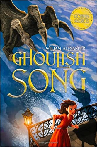 Ghoulish Song Hardcover – March 5, 2013 by William Alexander  (Author)
