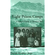 Eight Prison Camps: A Dutch Family in Japanese Java