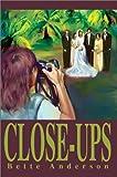 Close-Ups, Bette Anderson, 0595741673