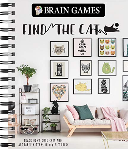 Brain Games - Find the Cat: Track Down Cute Cats and Adorable Kittens in 129 Pictures (Brain Games - Picture Puzzles)