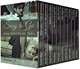 Sexy to Go Volume 3 Erotic Romance Box Set: (Quickies BDSM Paranormal Suspense Erotic Science Fiction and more!)