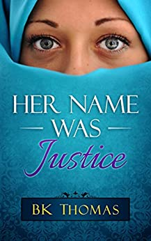 Her Name Was Justice by [Thomas, BK]