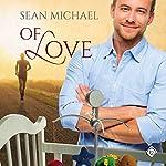 Of Love | Sean Michael