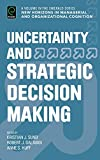 img - for Uncertainty and Strategic Decision Making (New Horizons in Managerial and Organizational Cognition) (New Horizons on Managerial and Organisational Cognition) book / textbook / text book