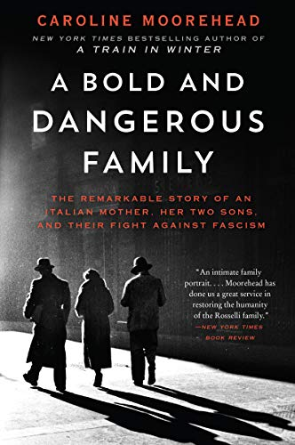 Sons Italian - A Bold and Dangerous Family: The Remarkable Story of an Italian Mother, Her Two Sons, and Their Fight Against Fascism