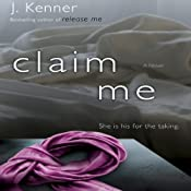 Claim Me (The Stark Trilogy): The Stark Series #2 | J. Kenner