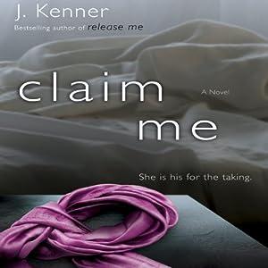 Claim Me (The Stark Trilogy) Audiobook