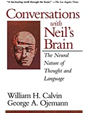 Conversations With Neil's Brain: The Neural Nature Of Thought And Language