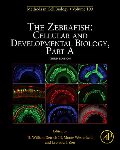 The Zebrafish: Cellular and Developmental Biology, Part A, Volume 133 (Methods in Cell Biology)