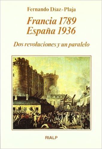 Francia 1789 - España 1936. Dos revoluciones y un paralelo Literaria: Amazon.es: Fernando Díaz-Plaja: Libros