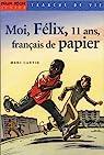 Moi, Félix, 11 ans, français de papier par Cantin