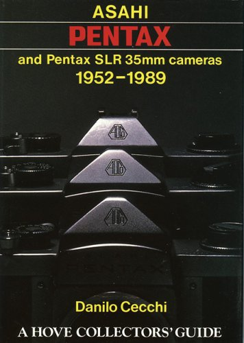 Asahi Pentax and Pentax SLR 35mm Cameras: 1952-1989 (Hove Collector's Guide) (Collection Hove)