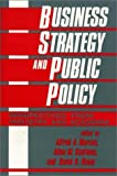Business Strategy and Public Policy, Alfred A. Marcus and Allen M. Kaufman, 089930172X