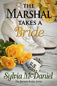 The Marshal Takes A Bride: A Western Historical Romance (The Burnett Brides Book 3)