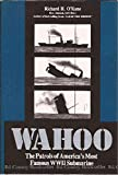 Wahoo: The Patrols of America's Most Famous World War II Submarine
