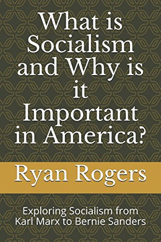 What is Socialism and Why is it Important in America?: Exploring Socialism from Karl Marx to Bernie Sanders