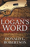 img - for Logan's Word: A Logan Family Western-Book 1 (Logan Family Western Series) book / textbook / text book