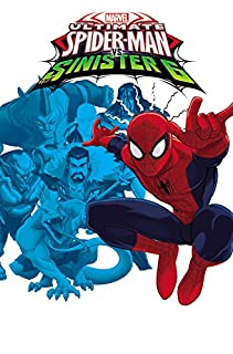 Book Cover: Marvel Universe Ultimate Spider-Man Vs. The Sinister Six Vol. 1