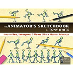 The Animator's Sketchbook: How to See, Interpret and Draw Like a Master Animator from CRC Press