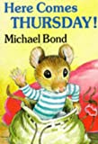 Here Comes Thursday, Michael Bond, 1854799371