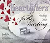 Heartlifters for the Hurting, Bob Kelly and Caron Chandler Loveless, 1582292027