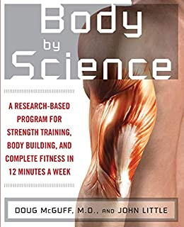 Body by Science: A Research Based Program to Get the Results You Want in 12 Minutes a Week (0071597174) | Amazon price tracker / tracking, Amazon price history charts, Amazon price watches, Amazon price drop alerts