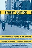 Street Justice: A History of Police Violence in New York City