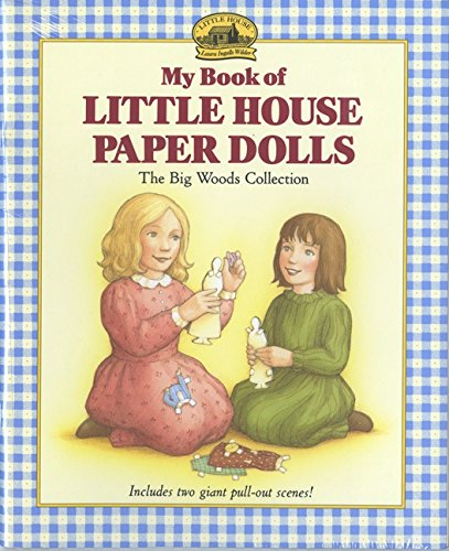 Make Dolls Houses - My Book of Little House Paper Dolls: The Big Woods Collection