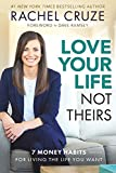 img - for Love Your Life Not Theirs: 7 Money Habits for Living the Life You Want book / textbook / text book
