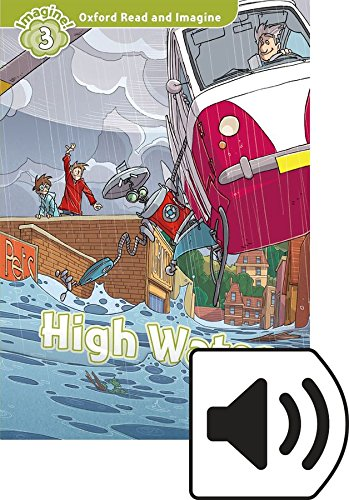Oxford Read and Imagine: Level 3: High Water Audio Pack ebook