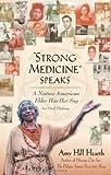 """Strong Medicine"" Speaks: A Native American Elder Has Her Say"