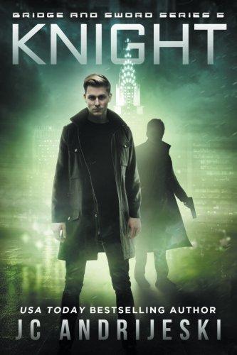 Knight: Bridge & Sword: Apocalypse (Bridge & Sword Series) by CreateSpace Independent Publishing Platform